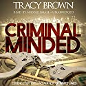Criminal Minded: A Novel Audiobook by Tracy Brown Narrated by Nicole Small