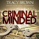 Criminal Minded: A Novel | Tracy Brown