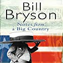 Notes From a Big Country Hörbuch von Bill Bryson Gesprochen von: William Roberts