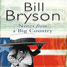 Notes From a Big Country Audiobook by Bill Bryson Narrated by William Roberts