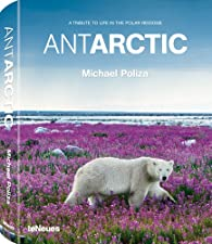 Antarctic : A tribute to life in the polar regions par Poliza