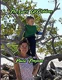The Spirit of Children, Paula Timpson, 1493620568