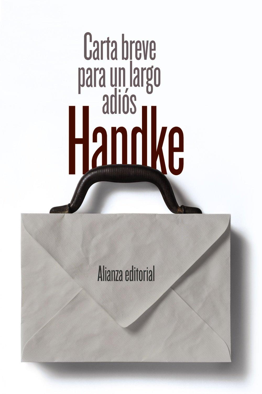 Carta breve para un largo adiós El libro de bolsillo - Bibliotecas de autor - Biblioteca Handke: Amazon.es: Handke, Peter, Sáenz, Miguel: Libros