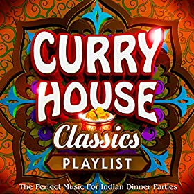Curry house classics playlist the perfect for Classic house music downloads