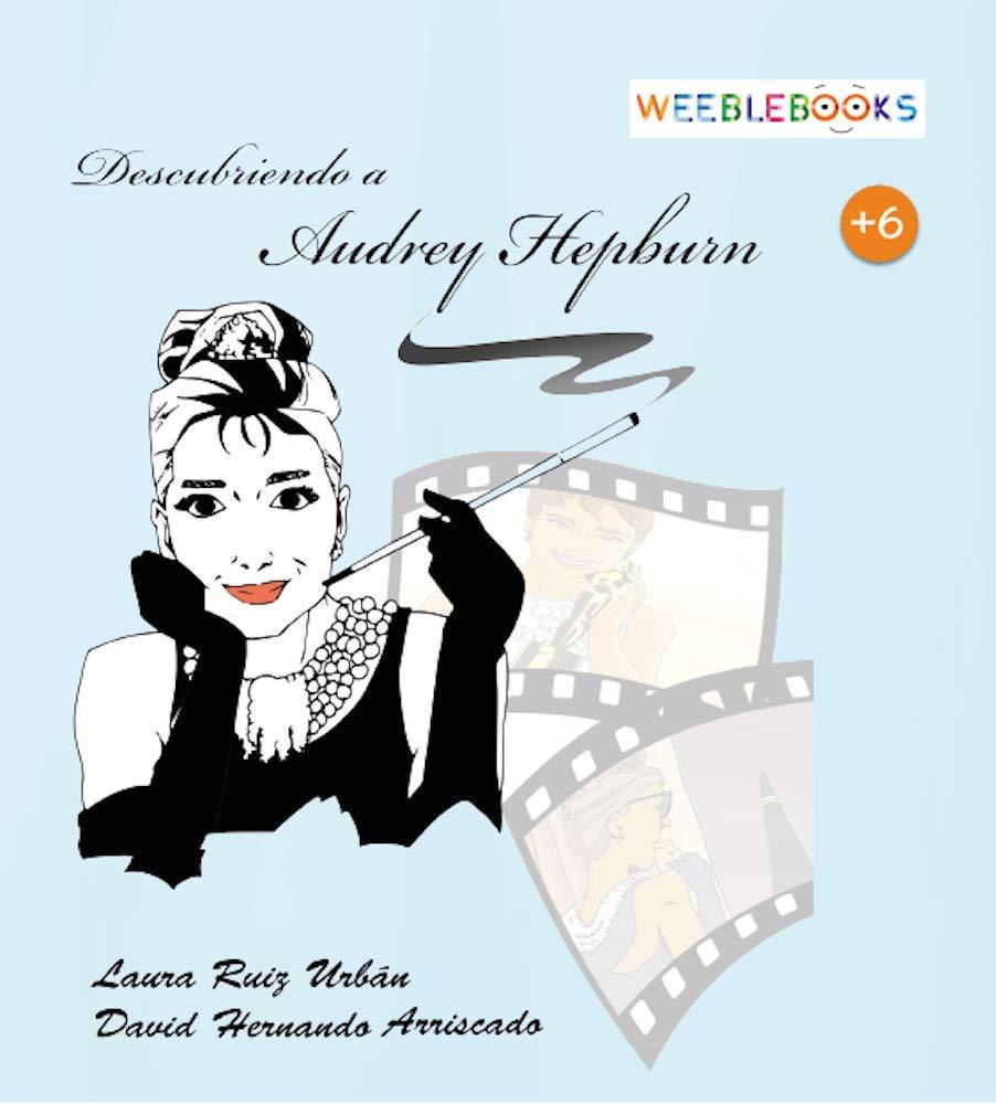Descubriendo a Audrey Herpburn: Amazon.es: Ruiz Urbán, Laura: Libros