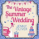 The Vintage Summer Wedding Audiobook by Jenny Oliver Narrated by Ellie Heydon