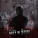 City of Steel: Chaos Awakens, Book 3 | Heath Pfaff