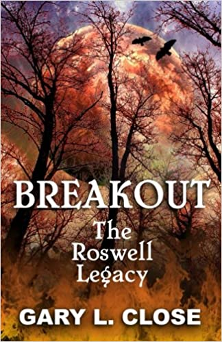 Breakout: The Roswell Legacy: Amazon.es: Gary L Close ...