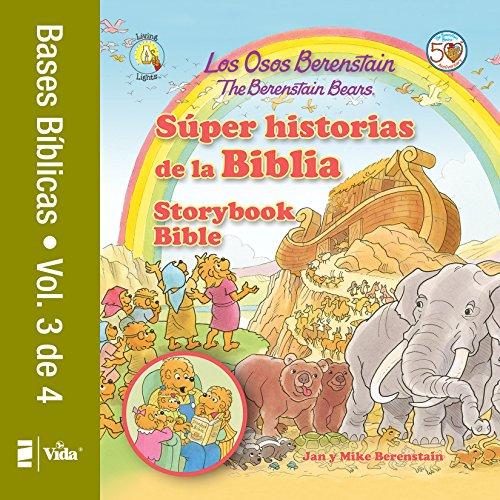 Los Osos Berenstain súper historias de la Biblia Volumen 1 / The Berenstain Bears Storybook Bible (Spanish Edition)