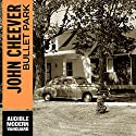 Bullet Park Audiobook by John Cheever Narrated by Marc Vietor