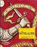 Das Mittelalter: Ritter, Kreuzzüge und Königreiche