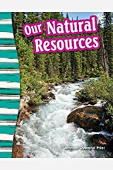 Our Natural Resources (Social Studies Readers : Content and Literacy) Kindle Edition