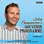 John Finnemore's Souvenir Programme, Series 5: The BBC Radio 4 Comedy Sketch Show   John Finnemore