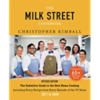 The Milk Street Cookbook (Revised Edition): The Definitive Guide to the New Home Cooking, Including Every Recipe from Every Episode of the TV Show, 2017-2020
