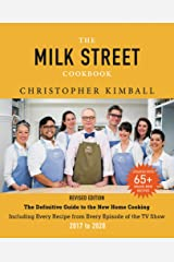 The Milk Street Cookbook: The Definitive Guide to the New Home Cooking, Including Every Recipe from Every Episode of the TV Show, 2017-2020 Hardcover