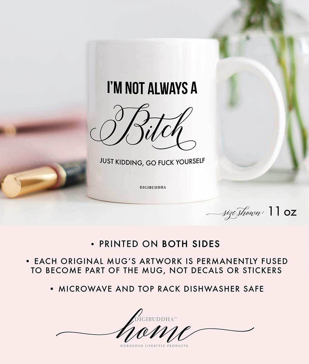 Go Fuck Yourself Bitch Coffee Mug Sometimes the Nastiest Woman Ever Birthday Present or Christmas Gift Idea for Bitchiest Friend Family Coworker 11oz Ceramic Beverage Tea Cup by Digibuddha DM0456