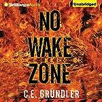 No Wake Zone: Last Exit, Book 2 | C. E. Grundler