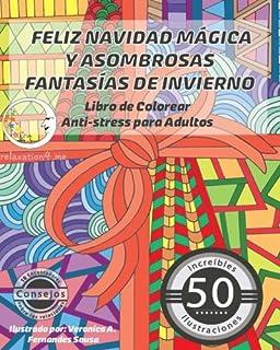 Feliz Navidad Mágica y Asombrosas Fantasías de Invierno: Libro de Colorear Anti-Stress para