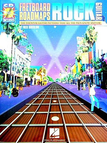 Fretboard Roadmaps: Rock Guitar: The Essential Guitar Patterns That All the Pros Know and ()