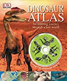 img - for Dinosaur Atlas: An Amazing Journey Through a Lost World book / textbook / text book