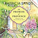 The Promise of Provence Audiobook by Patricia Sands Narrated by Janet Metzger