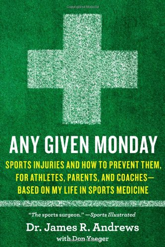 Any Given Monday: Sports Injuries and How to Prevent Them for Athletes, Parents, and Coaches - Based on My Life in Sport