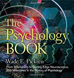 img - for The Psychology Book: From Shamanism to Cutting-Edge Neuroscience, 250 Milestones in the History of Psychology (Sterling Milestones) book / textbook / text book