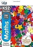 KS2 Maths SATs Practice Workbook (Letts KS2 SATs Revision Success - New Curriculum)