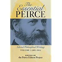 The Essential Peirce, Volume 2: Selected Philosophical Writings (1893-1913)