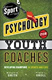 img - for Sport Psychology for Youth Coaches: Developing Champions in Sports and Life by Ronald E. Smith (2012-09-16) book / textbook / text book
