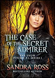 The Case of the Secret Admirer (Eve Snow Psychic P.I. Book 1)