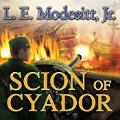 Scion of Cyador: The Saga of Recluce, Book 11 | L. E. Modesitt, Jr.
