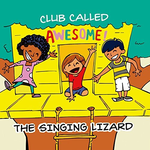 Club Called Awesome by The Singing - Lizards Awesome