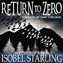 Return to Zero: Shatterproof Bond, Book 3 Audiobook by Isobel Starling Narrated by Gary Furlong