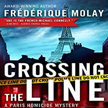 Crossing the Line: Paris Homicide, Book 2 Audiobook by Frédérique Molay, Anne Trager (translator) Narrated by Daniel Jokelson