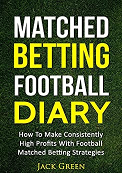 :LINK: Matched Betting Football Diary: How To Make Consistently High Profits With Football Matched Betting Strategies. Company dudas Zachary Gerhard ofrece espacio
