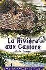 S.O.S. animaux en détresse : La rivière aux castors par Surget