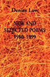 New and Selected Poems : 1980-1999, Low, Denise, 0976177366