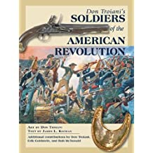 Don Troiani's Soldiers of the American Revolution