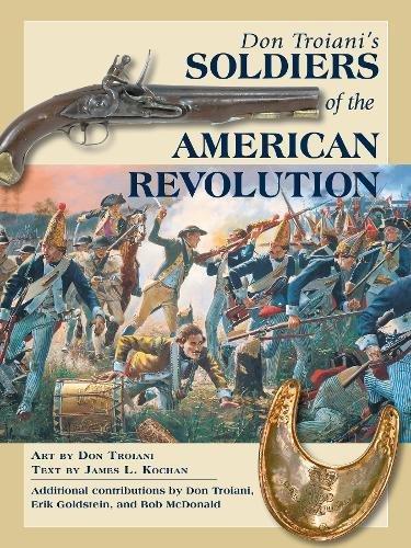 Don Troiani's Soldiers of the American Revolution por James L. Kochan