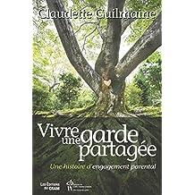 Vivre une garde partagée: Une histoire d'engagement parental (French Edition)