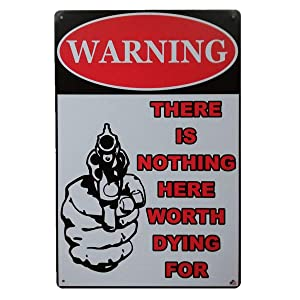 AiYahoo Warning Signs with There is Nothing Here Worth Dying for Retro Vintage Bar Metal Sign 12x8 Inches (Warning Signs)