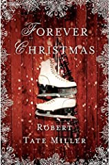 Forever Christmas by Miller, Robert Tate (2014) Hardcover Hardcover