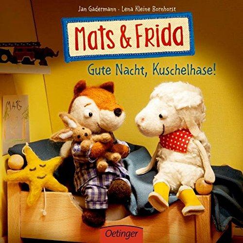 Mats & Frida. Gute Nacht, Kuschelhase!