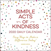 Simple Acts of Kindness 2020 Daily Calendar: Easy Ways to Make a Difference Today!