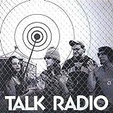 Talk Radio by Talk Radio (2005-06-28)