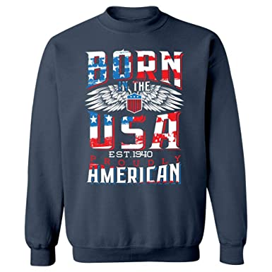 Born in The USA Est  1940 Proudly American - Sweatshirt at