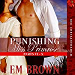 Punishing Miss Primrose, Parts VI - X: An Erotic Historical in the Red Chrysanthemum Series | Em Brown