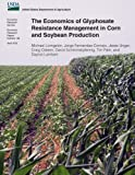 img - for The Economics of Glyphosate Resistance Management in Corn and Soybean Production book / textbook / text book