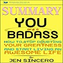 Summary: 'You Are a Badass: How to Stop Doubting Your Greatness and Start Living an Awesome Life' Audiobook by  Readtrepreneur Publishing Narrated by Angel Heaven Lee
